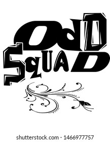 Odd squad text with a design swirl on a white background in this graphic design.    Many conceptual ideas in this illustration.