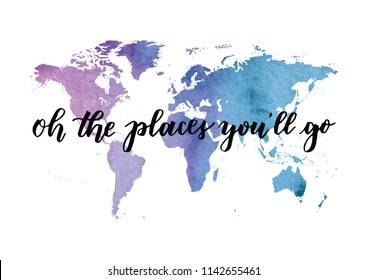 oh the places you'll go world map sayings slogans motivational travel inspiration
