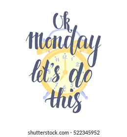 Ok Monday Let's Do This - Hand drawn inspirational quote, start of the week. Vector isolated Hand lettering quote for office workers. Positive and fun phrase for social media content, cards, wall art.