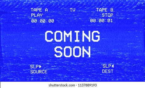 An old damaged VHS tape tracking a bad signal from a double deck, with the text Coming soon.