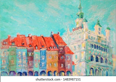 Old town Poznan, Poland.  Market Square. Town Hall.  Bright, saturated oil painted city landscape in the style of impressionism. Thick, expressive strokes of paint. Canvas texture.