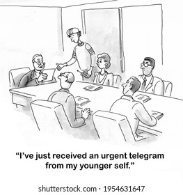 Older CEO is reading telegram from his risk taking younger self.