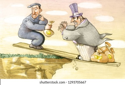 on an axle in unstable balance on the abyss the avarice of a rich toward a worker will bring both to ruinously fall, the worker it understands what it happens