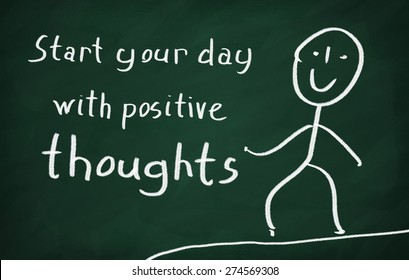 On the blackboard draw character and write Start your day with positive thoughts