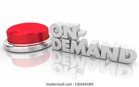 On Demand Press Button Instant Service Word 3d Illustration