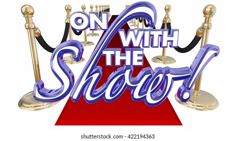 On WIth the Show Red Carpet Start Begin Words 3d Illustration