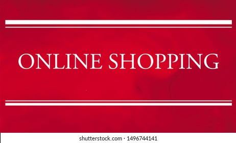 Online shopping words. They are in white and in capital letters with lines above and below them. They are on a red and abstract background.