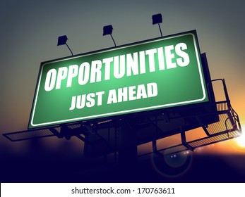 Opportunities Just Ahead - Green Billboard on the Rising Sun Background.