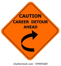 Orange Caution sign - career change