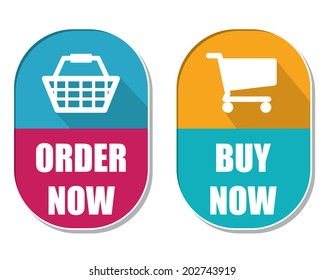 order now and buy now with shopping basket and cart symbols, two elliptic flat design labels with icons, business commerce concept