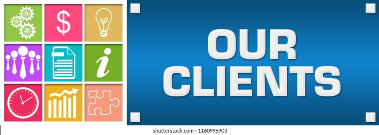Our clients text written over blue colorful background.