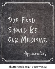Our food should be our medicine - famous ancient Greek physician Hippocrates quote written on framed chalkboard