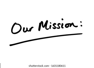 Our Mission handwritten on a white background.