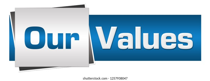 Our values text written over blue grey  background.