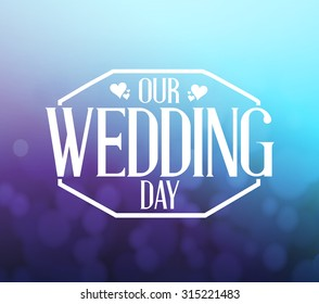 our wedding day purple and blue bokeh background illustration design