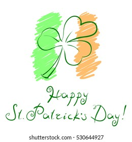 Outline clover leaf over styled Irish flag and handwritten slogan Happy St Patricks Day, raster version isolated on white background