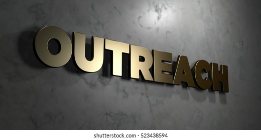 Outreach - Gold sign mounted on glossy marble wall  - 3D rendered royalty free stock illustration. This image can be used for an online website banner ad or a print postcard.