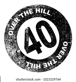 A over the hill at 40 rubber stamp over a white background