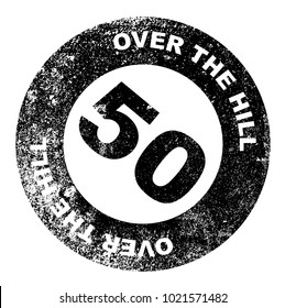 A over the hill at 50 rubber stamp over a white background