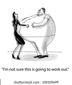 """Overweight man is trying to date a woman and she says, """"I'm not sure this is going to work out""""."""