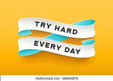 Paper ribbon with text Try Hard Every Day. Colorful vintage banner with white paper ribbon with shadow and motivation message try hard every day. Hand-drawn element for design. Illustration