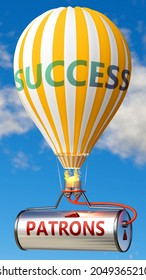 Patrons and success - shown as word Patrons on a fuel tank and a balloon, to symbolize that Patrons contribute to success in business and life, 3d illustration
