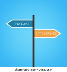 Pay raise vs pay decrease choice road sign concept, flat design