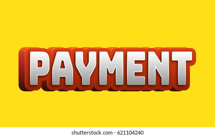 Payment Text for Title or Headline. In 3D Fancy Fun and Futuristic style