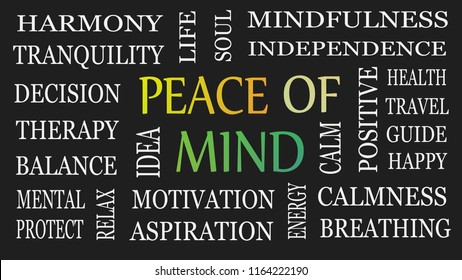 Peace of mind, motivational and inspirational concept. Black background.