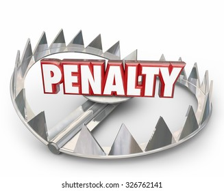 Penalty word in 3d letters on a steel bear trap to illustrate punishment, fees or fines for breaking rules