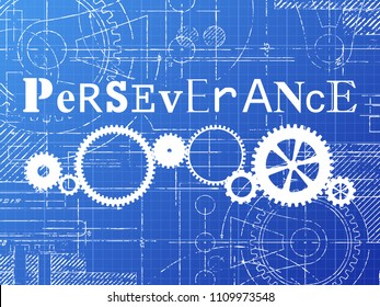Perseverance sign and gear wheels technical drawing on blueprint background