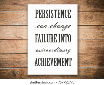 Persistence can change failure into extraordinary achievement. Motivation, poster, quote,