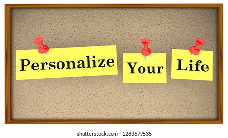 Personalize Your Life Bulletin Board Words 3d Illustration