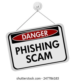 Phishing Scam Danger Sign,  A red and white sign with the words Phishing Scam isolated on a white background