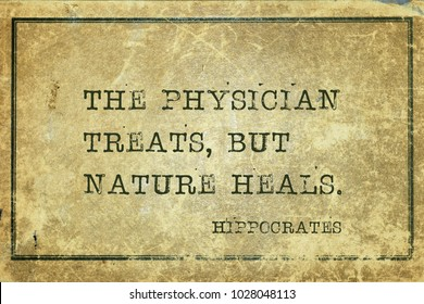 The physician treats, but nature heals - famous ancient Greek physician Hippocrates quote printed on grunge vintage cardboard