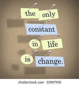 Pieces of paper each containing a word pinned to a cork board reading the only constant in life is change