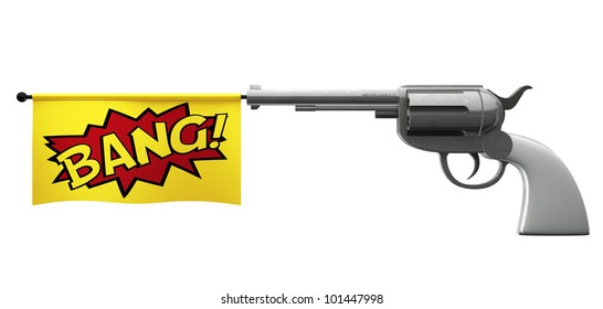 A pistol pointed towards the camera with a flag coming out the barrel that says the word bang on it