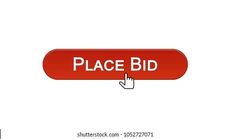 Place bid web interface button clicked with mouse cursor wine red color, finance