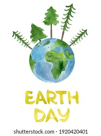Planet earth watercolor with fir trees and hand lettering earth day. Template for decorating designs and illustrations.