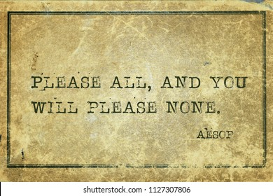 Please all, and you will please none - famous ancient Greek story teller Aesop quote printed on grunge vintage cardboard