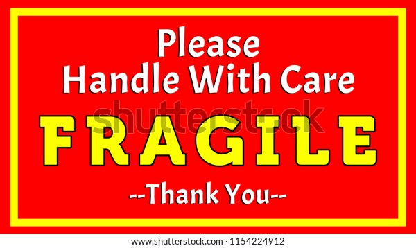 Please Handle With Care - Fragile - Thank you 002