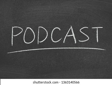 podcast concept word on blackboard background