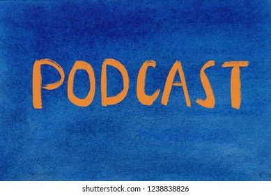 podcast concept word written on a watercolor texture background