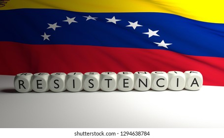 Political and economical crisis in Venezuela and protests in Caracas. Word RESISTENCIA written on dices with Venezuela flag waving in background. 3D render illustration.