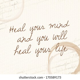 """Positive affirmation of law of attraction """"Heal your mind and you will heal your life"""""""