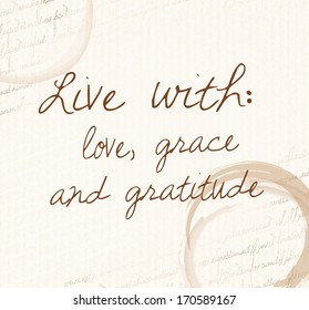 """Positive affirmation of law of attraction """"Live with: love, grace and gratitude"""""""
