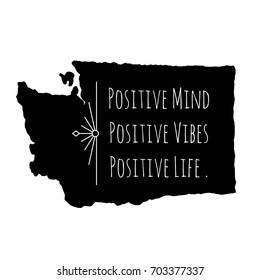 Positive Mind Vibes Life Washington Typography Design
