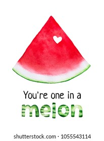 """Postcard design with fresh bright red watermelon, love heart and phrase """"You're one in a Melon"""". Cute play on words (melon and million). Hand painted watercolour illustration on white background."""