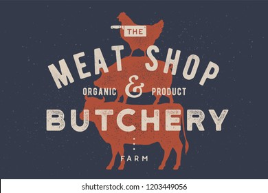 Poster for butchery, meat shop. Cow, pig, hen stand on each other. Vintage logo, retro print for Butchery meat shop with typography, animal silhouette. Group of farm animals. Illustration