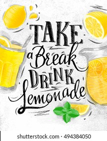 Poster with elements glass, lemon, jug, mint lettering take a break drink lemonade drawing on dirty paper background